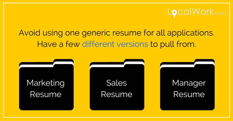 Create different versions of your resume for different positions.