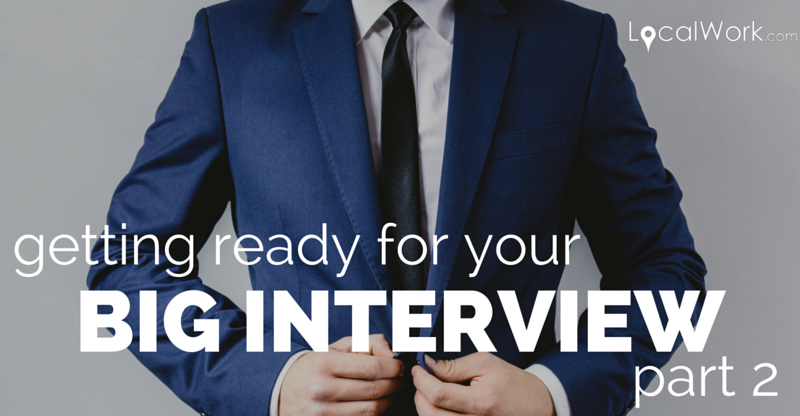 Getting Ready For Your Big Interview Part 2 Localwork