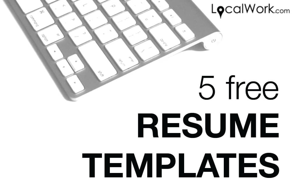 5 Free Resume Templates | Last Resume Templates You'll Use